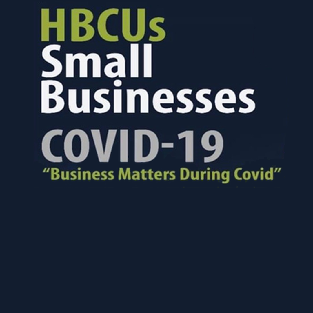 HBCU's Small Businesses COVID-19 Webinar Series