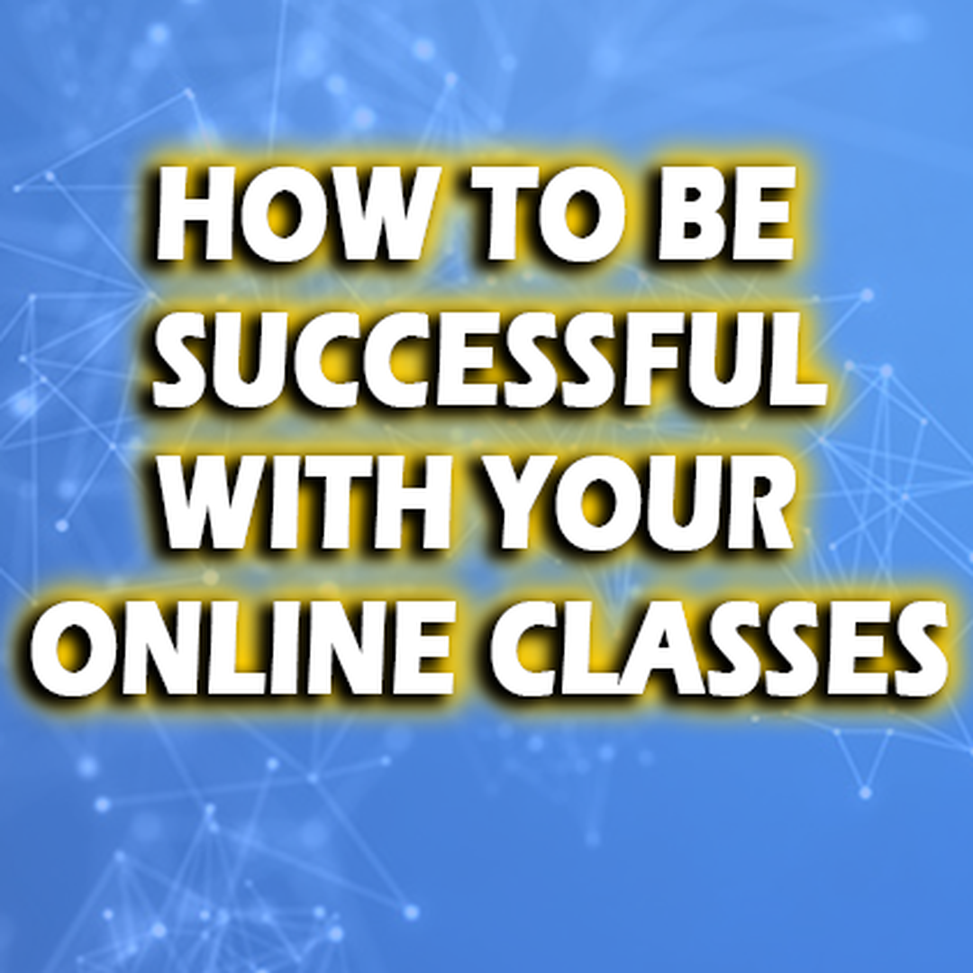 How to be Successful in Your Online Courses